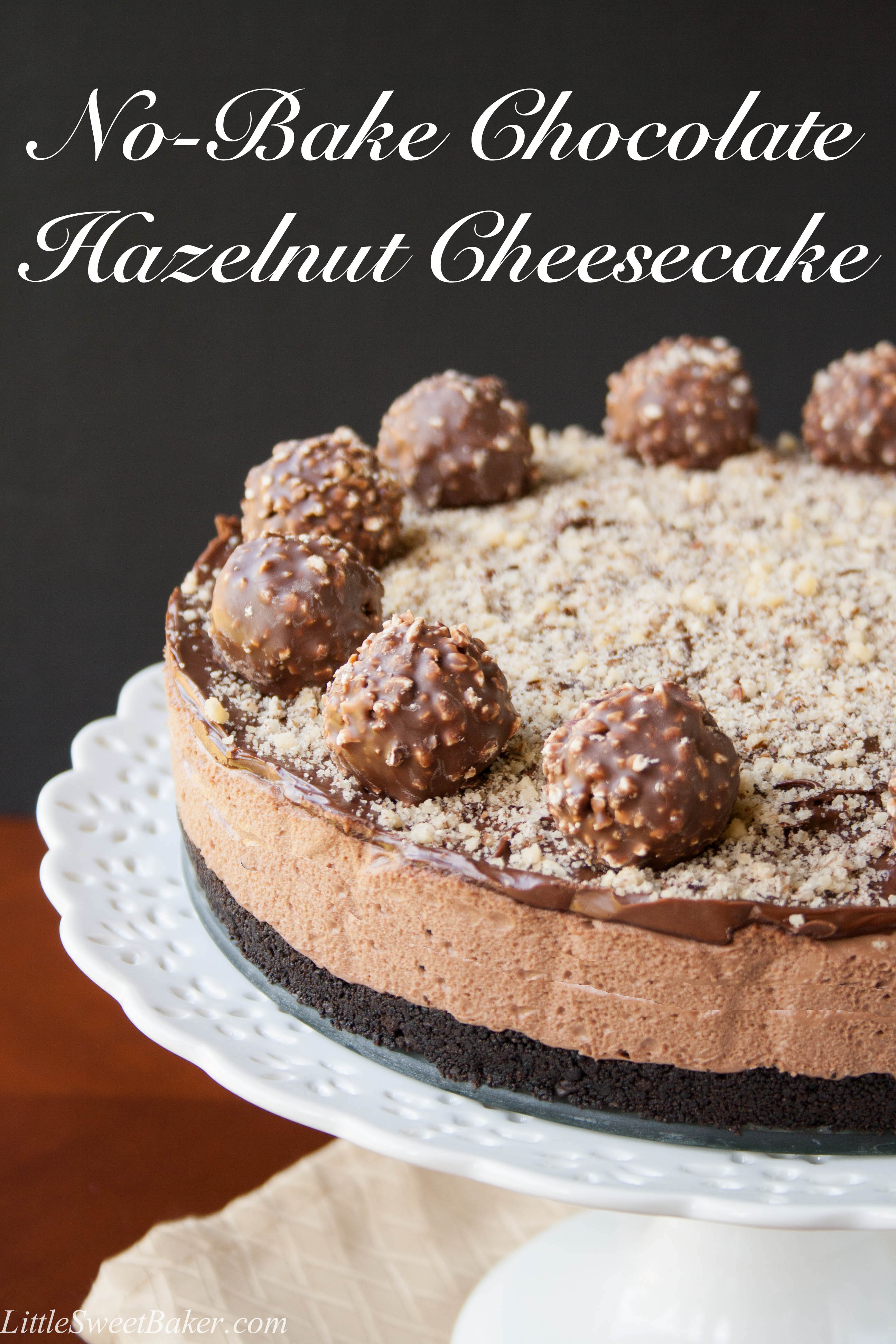 NO-BAKE CHOCOLATE HAZELNUT CHEESECAKE. Oreo cookie crumb base with a ...