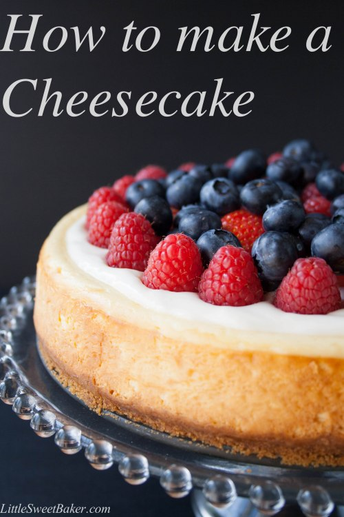 Cheesecake 101 Everything you need to know about how-to make a simple and delicious cheesecake and how-to create your own variations.